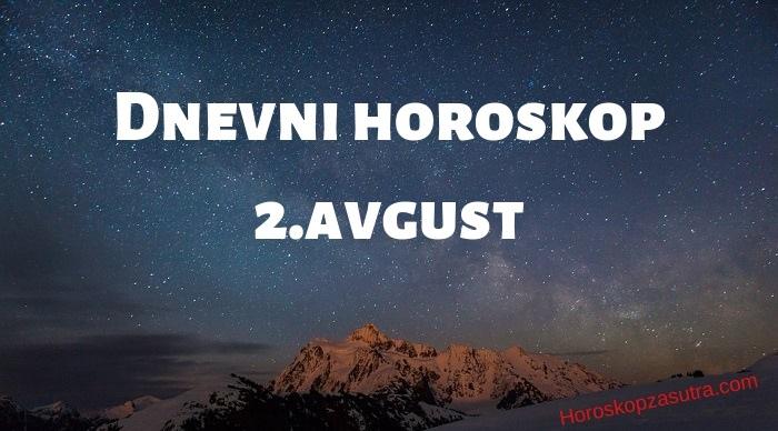 Dnevni horoskop za 2.avgust 2019