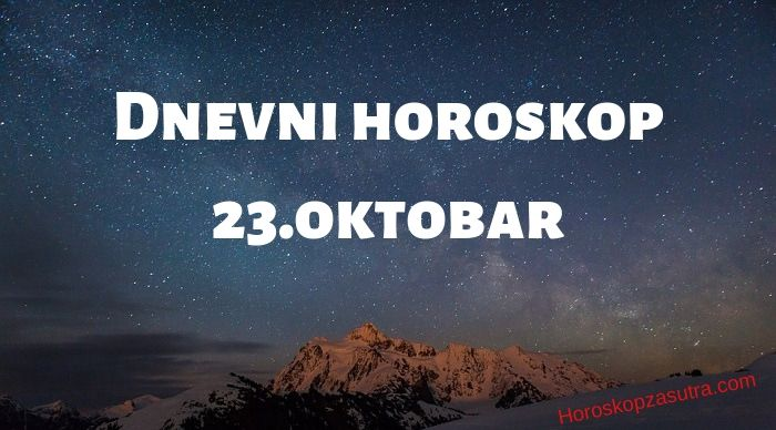Dnevni horoskop za 23.oktobar 2019