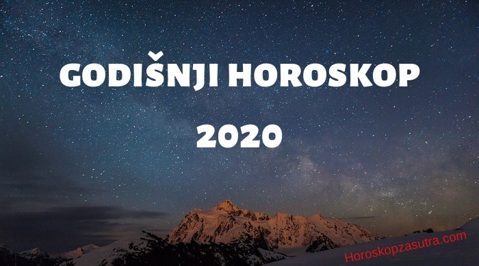 Godišnji horoskop za 2020.godinu