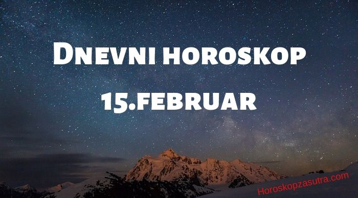 Dnevni horoskop za 15.februar 2020