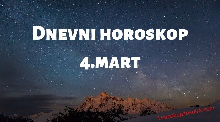 Dnevni horoskop za 4.mart 2020